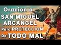 ORACION A SAN MIGUEL ARCANGEL PARA PROTECCION DE TODO MAL
