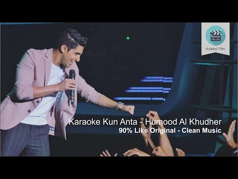 Karaoke Kun Anta Humood Alkhudher Tanpa Vokal 90% Like Original