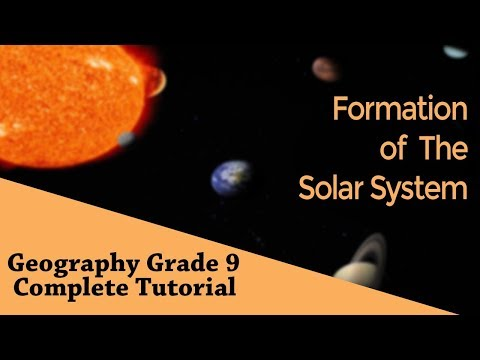 Geography : Formation of Universe | Formation of The Solar System