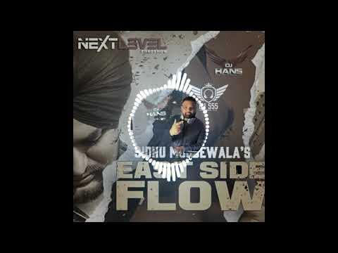East Side Flow- Dhol Mix - Sidhu MooseWala (Remix) Dj Hans & Dj SSS ll Jassi Bhullar