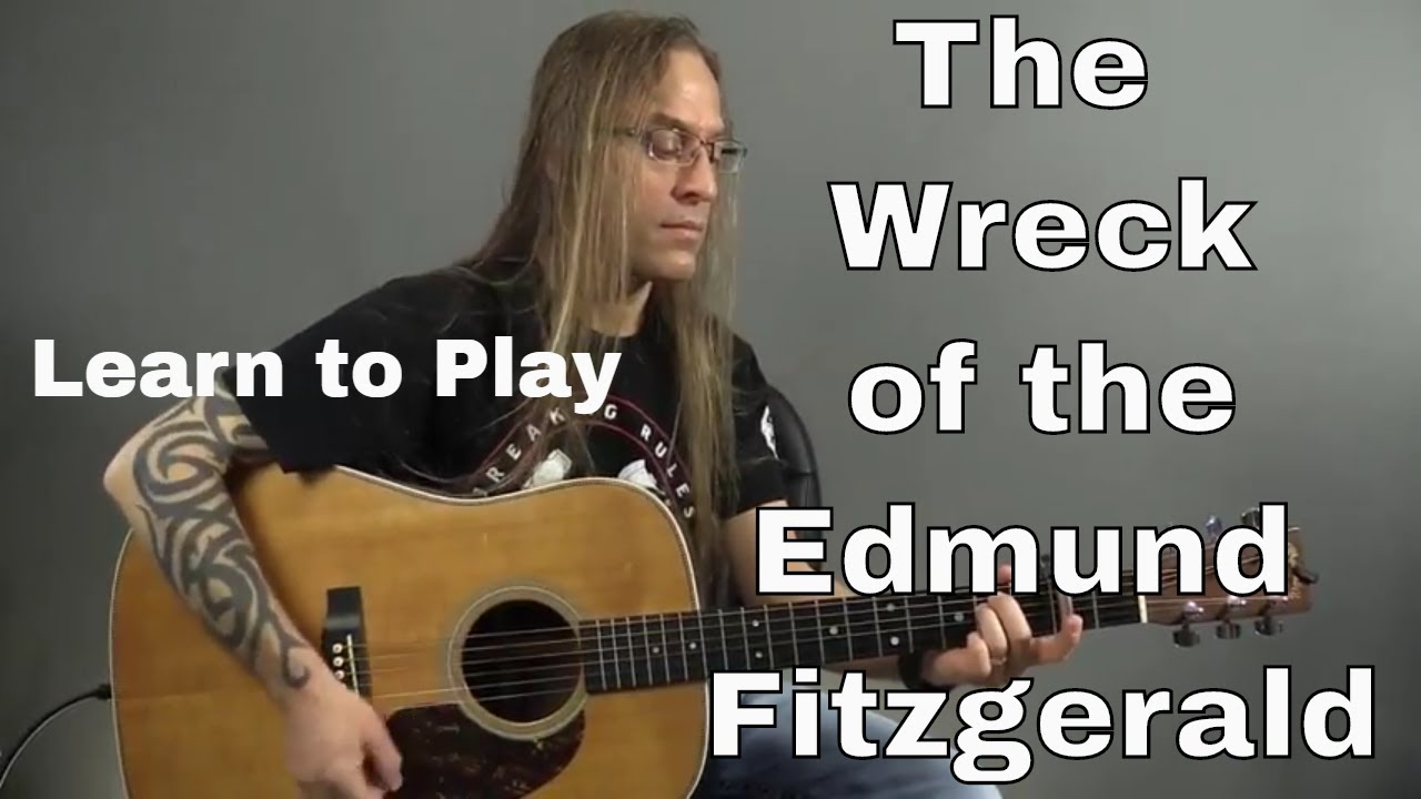 624e82c9e972 Guitar Cover - Learn How to Play The Wreck of the Edmund Fitzgerald ...