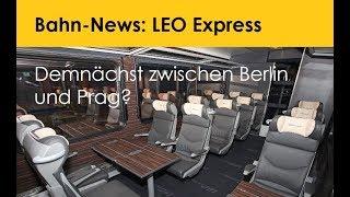 Leo Express - Demnächst auf der Strecke Berlin - Prag?
