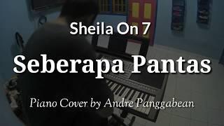 Seberapa Pantas - Sheila On 7 | Piano Cover by Andre Panggabean