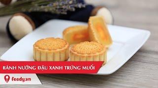 Hướng dẫn cách làm bánh nướng nhân đậu xanh trứng muối - Mooncake With Salted Egg Yolk