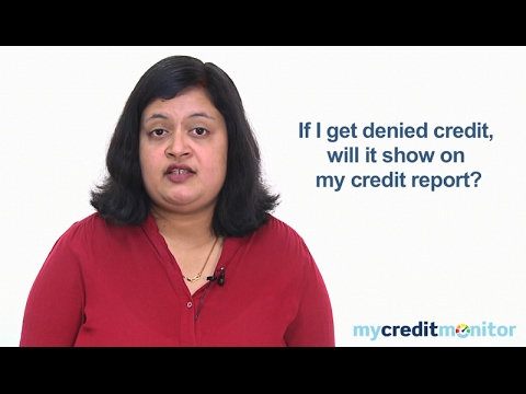 If Get Denied Credit Will It Show On My Credit Report