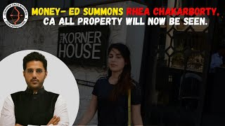 MONEY- ED summons Rhea Chakarborty, CA all Property will now be seen.