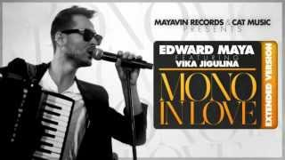 Edward Maya ft. Vika Jigulina - Mono In Love ( Xtnd Version)