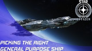 Star Citizen: Picking the right General Purpose Ship!