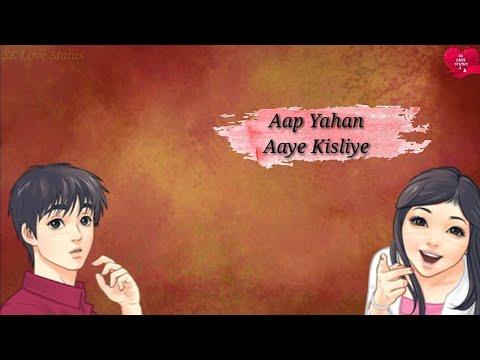 Aap Yahan Aaye Kisliye || Old Song New Version Lyrics || 💖New Love WhatsApp Status💖
