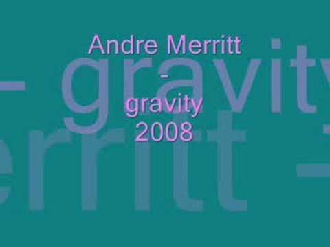 andre merritt-gravity