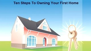 Ten Steps To Owning Your First Home-Jerry Tribuzio NMLS #756005