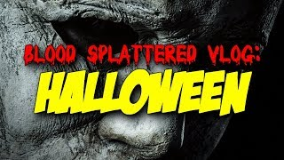 Halloween (2018) - Blood Splattered Vlog (Horror Movie Review)