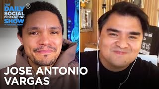 Jose Antonio Vargas - Experiencing a Pandemic While Undocumented | The Daily Social Distancing Show