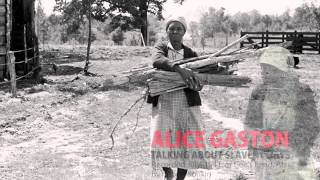 VOICES FROM THE DAYS OF SLAVERY - ALICE GASTON