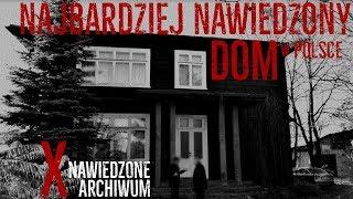 X Nawiedzone Archiwum - Nawiedzony Dom na Podlasiu / Haunted House in Podlasie