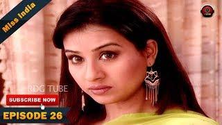 MISS INDIA TV SERIAL EPISODE 26 | SHILPA SHINDE | PAKHI HEGDE | DD National