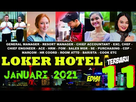 LOKER HOTEL TERBARU Januari 2021 edisi 11 | GM, Resort Mgr, CA, CE, Chef dll...