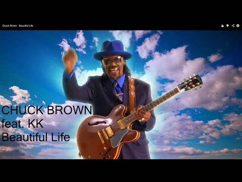 Chuck Brown   Beautiful Life (OFFICIAL MUSIC VIDEO)