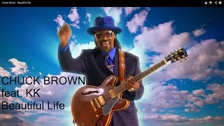 Official Music Video: Beautiful Life - Chuck Brown feat. KK Directe...