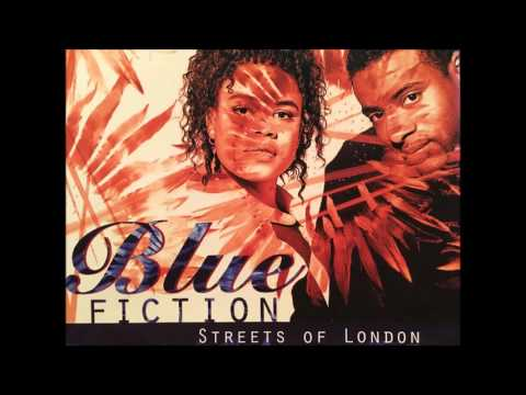 Blue Fiction - Streets Of London ( Radio Mix )