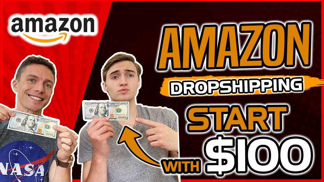 How To Start Dropshipping On Amazon With $100 | (What We Would Do)