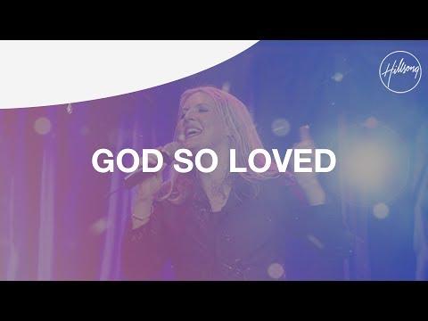 God So Loved - Hillsong Worship