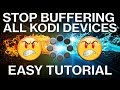 THIS TRICK WILL STOP YOUR KODI BUFFERING FOR GOOD!!! - HOW TO STOP BUFFERING ON KODI AUGUST 2017