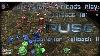 Greyshot & Friends Play: Ruse - Operation Fallback 2