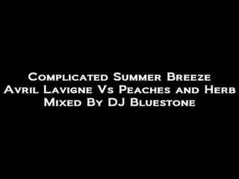 Complicated Summer Breeze Mash Up(Avril Lavigne Vs Peaches)