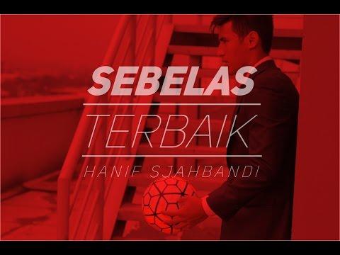 SEBELAS TERBAIK | Hanif Sjahbandi