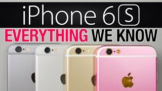 iPhone 6S & iPhone 6S Plus - Everything We Know