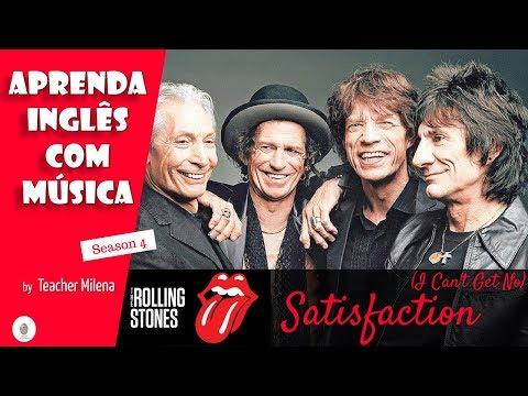 (I Can't Get No) Satisfaction - The Rolling Stones - Aprenda Inglês com música by Teacher Milena