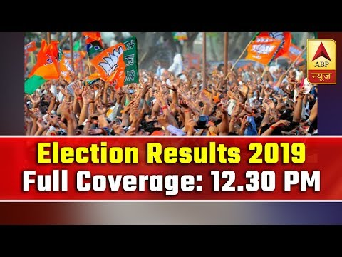 Lok Sabha Election Results 2019: Full Coverage Of 12.30 PM   ABP News