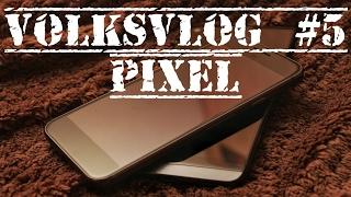 VolksVlog5 Pixel или V20