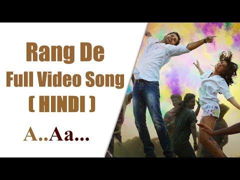 Rang De Hindi Full Video Song || A Aa Hindi Dubbed Full Movie || Nithin, Samantha, Trivikram