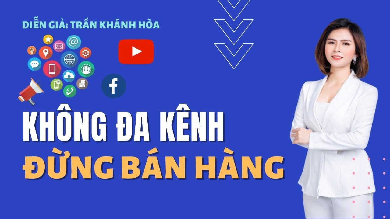 Cách bán hàng online thành công dù bạn là người mới bắt đầu   Trần Khánh Hòa