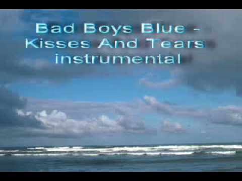 Bad Boys Blue - Kisses And Tears (instrumental version)