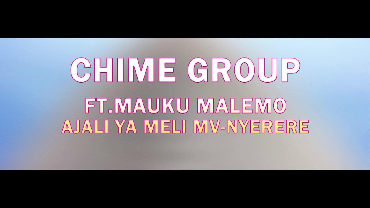 Download Chime Group ft. Mauku Malemo AJALI YA MELI MV NYERERE (Audio) Kalunde Media