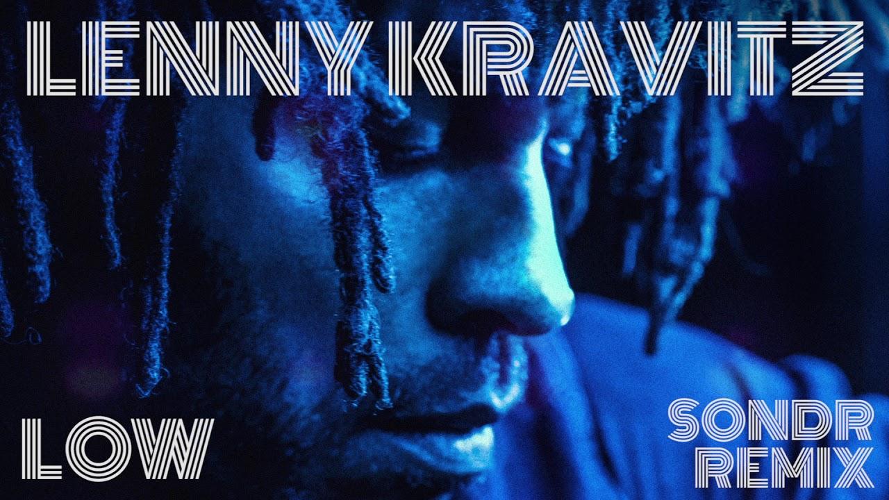 Lenny Kravitz - Low (Sondr Remix)