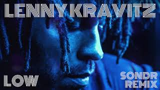 Lenny Kravitz - Low (Sondr Remix)