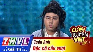 THVL   Cười xuyên Việt 2017 - Tập 14[3]: Tuấn Anh hóa thân thành một người phản thầy, hại huynh đệ