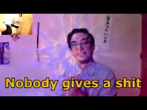 nobody gives a shit (The Filthy Frank cancer music)