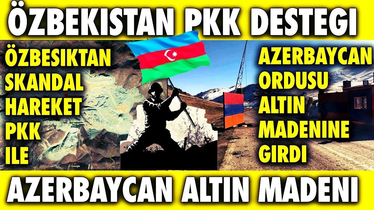 Son Dakika: Azerbaycan Altın Madenine Operasyon Düzenledi   Karabağ Son Durum   Özbekistan