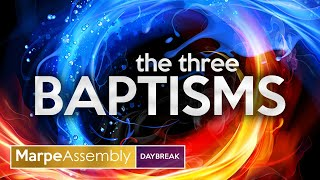 THE THREE BAPTISMS | DAYBREAK ENCOUNTER | Apostle A.B. Prince | Marpe Assembly