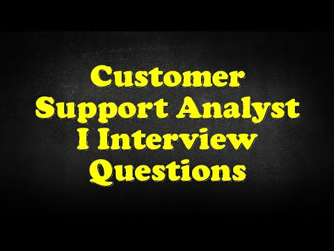Customer Support Analyst I Interview Questions
