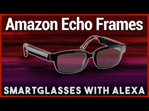 Echo Frames Review - Amazon Smart Glasses With Alexa