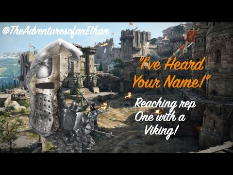 "For Honor - ""I've Heard Your Name"" Reaching Viking Rep One!"