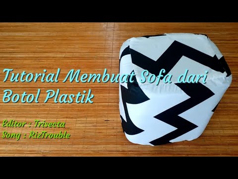 Cara Membuat Sofa Dari Botol Plastik