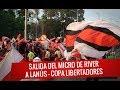 Salida del Micro de River a Lanús - Copa Libertadores 2017
