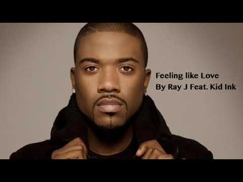 Feeling like Love by Ray J f. Kid Ink Lyrics